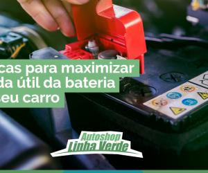 6 dicas para maximizar a vida útil da bateria do seu carro